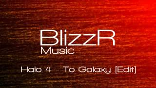 Neil Davidge - To Galaxy (Halo 4) [BlizzRM Edit]
