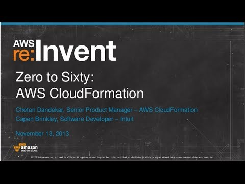 Zero to Sixty: AWS CloudFormation (DMG201) | AWS re:Invent 2013