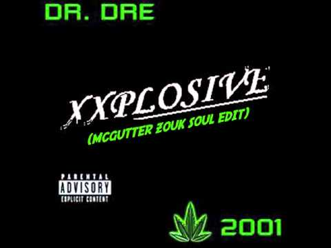 Dr. Dre - Xxplosive (McGutter Zouk Soul Edit) *Free Download*