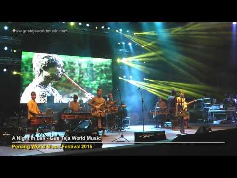 Bali World Music, Gus Teja, A Night in Bali, Penang World Music Festival 2015