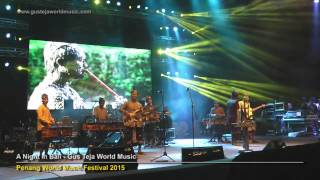 Video Bali World Music, Gus Teja, A Night in Bali, Penang World Music Festival 2015 download MP3, 3GP, MP4, WEBM, AVI, FLV Juli 2018