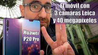 Huawei P20 y P20 Pro, ¿el nuevo rey de la fotografía móvil?