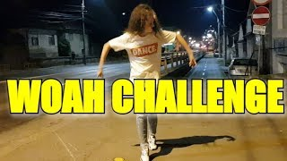 WOAH DANCE CHALLENGE | #WoahChallenge