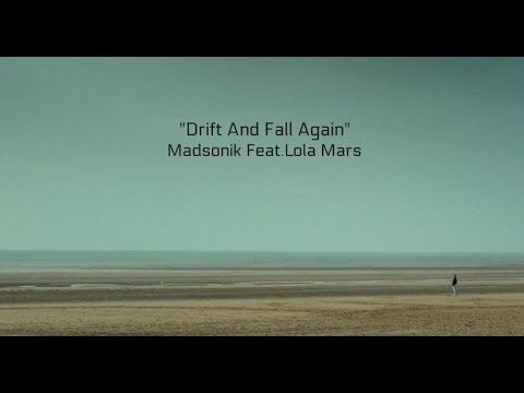 Drift And Fall Again (Lyrics) - Madsonik Feat. Lola Marsh