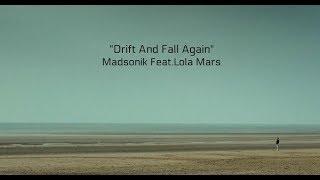 Drift And Fall Again (Lyrics) - Madsonik Feat. Lola Marsh thumbnail