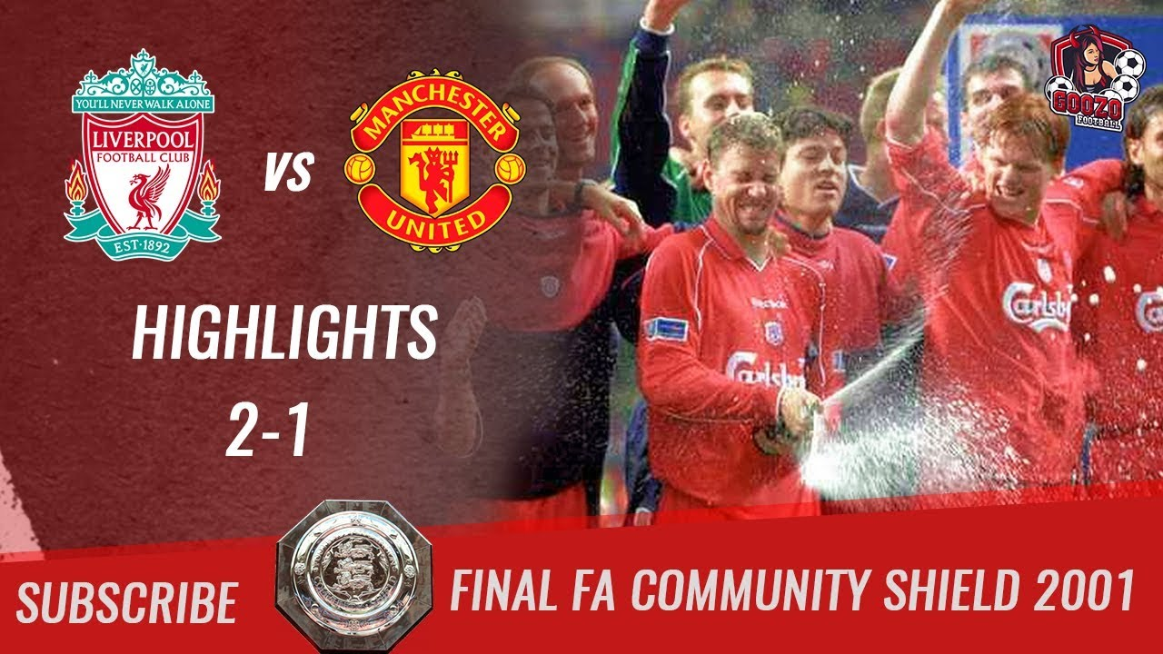 🏆 2001 Final Munity Shield 🏆 Liverpool Vs Manchester United 2 1 All Highlights