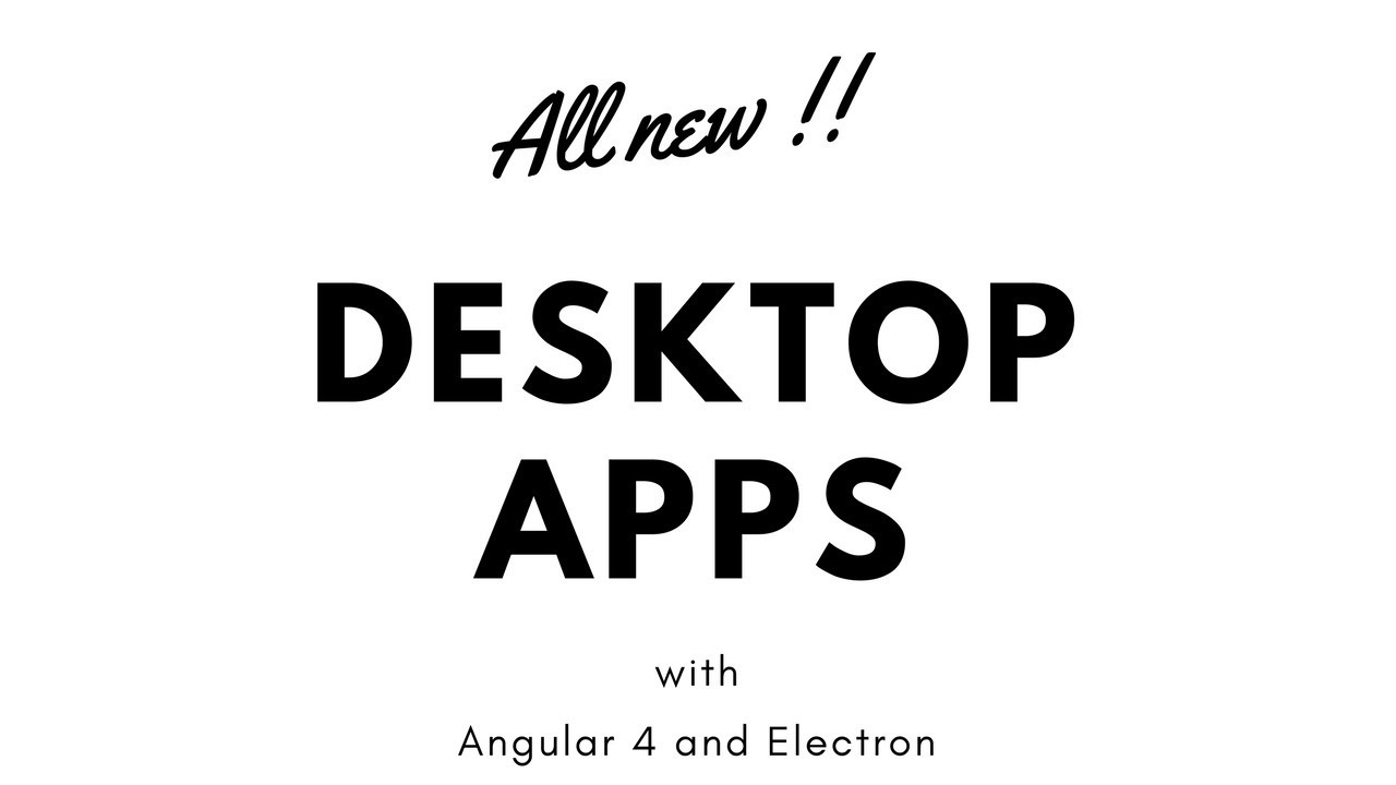 Desktop apps with Angular 4 & Electron | T-Pub :)
