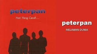 Peterpan - Melawan Dunia (Official Audio)