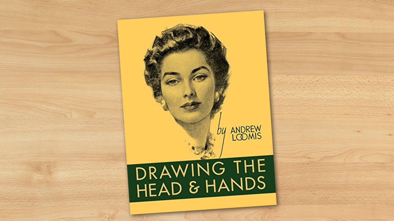 Drawing The Head And Hands By Andrew Loomis Youtube