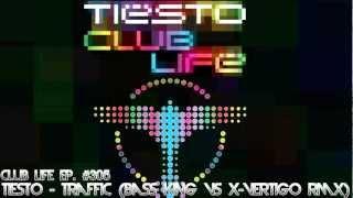 Tiësto Club Life 305 (2013.02.03) Tiësto - Traffic (Bass King Vs X-Vertigo New Era 2013 Remix)