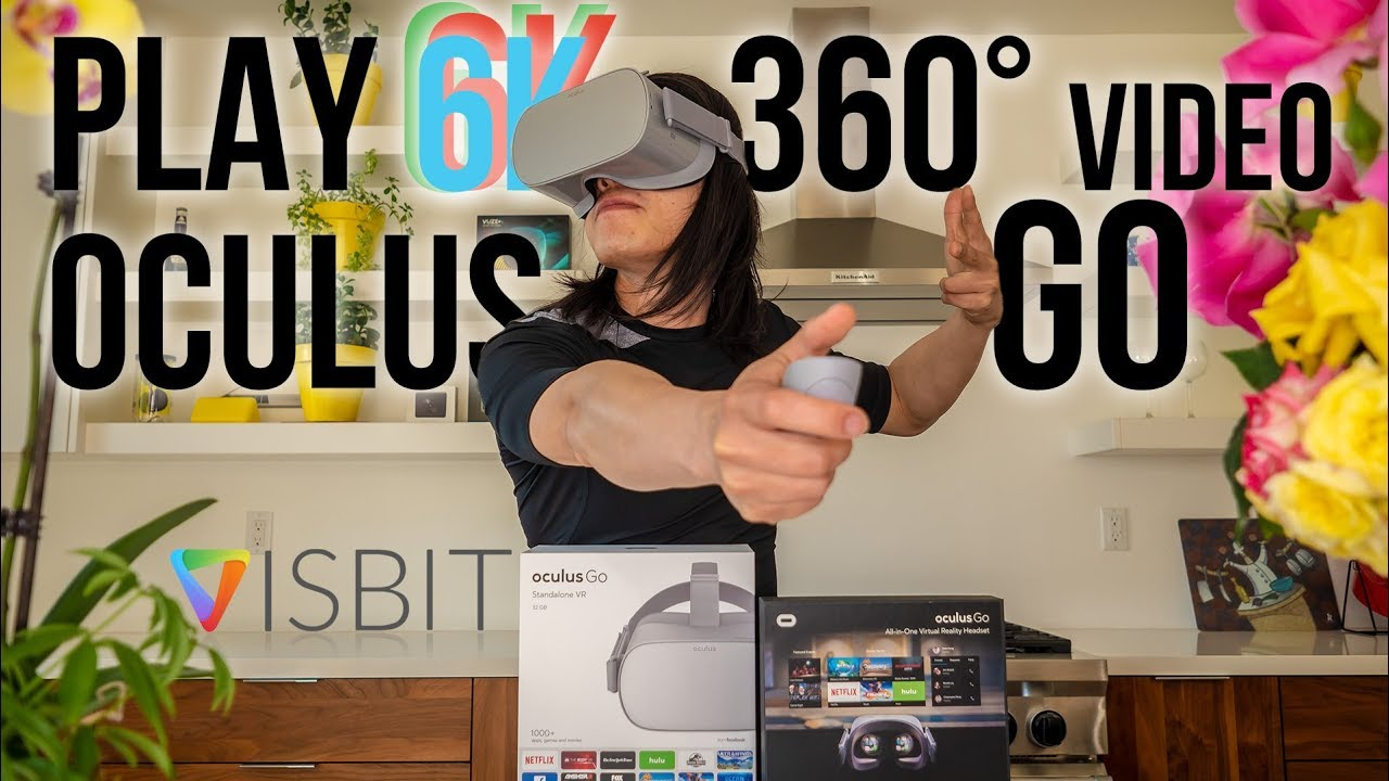 How to play 6K 3D 360 Video on Oculus Go with Visbit