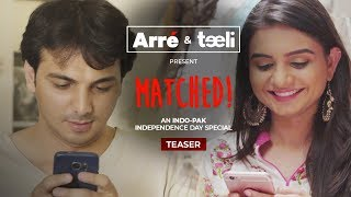 Matched! An India - Pakistan Independence Day Special | Teaser