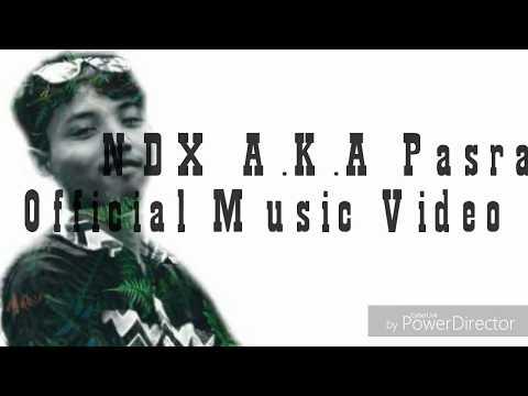 NDX A K A Pasrah Official Music Video Lirik