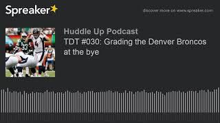 TDT #030: Grading the Denver Broncos at the bye