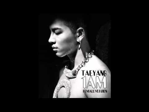 Taeyang - 1AM [Female Version]