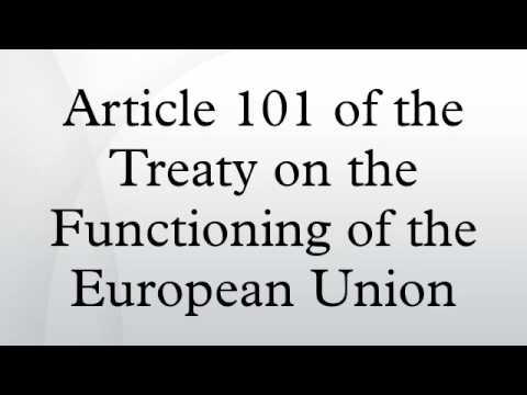 Article 101 of the Treaty on the Functioning of the European Union
