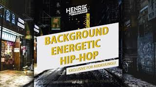 [Hip-Hop] Background Energetic Hip-Hop by HenrikProduction | Royalty Free Music
