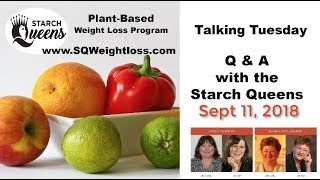 Talking Tuesday Q&A with the Starch Queens - Sept 11, 2018
