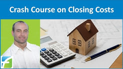 Crash Course on Closing Costs