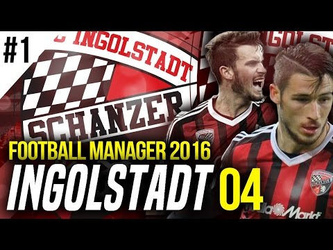 Football Manager 2016 Let's Play | FC Ingolstadt 04 #1 | A New Challenge Begins!