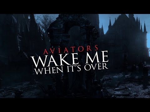 Aviators - Wake Me When it's Over (Bloodborne Song | Gothic Rock)