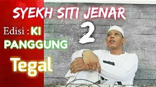 Syekh Siti Jenar 2 Edisi Syekh Panggung MalangSumirang Tegal