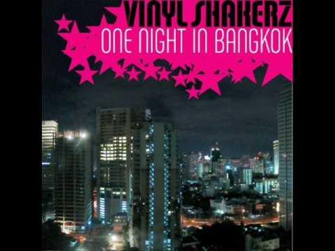 One Night in Bangkok  Vinyl Shakerz