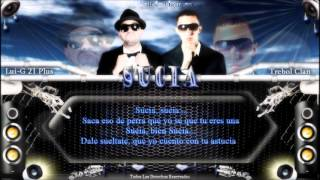Sucia [Letra] - Trebol Clan Ft Lui-G 21 Plus_(Original)_REGGAETON 2013