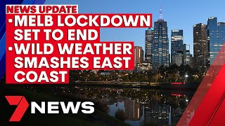 7NEWS Update - October 27: Melbourne COVID-19 lockdown to end; wild weather smashes NSW | 7NEWS
