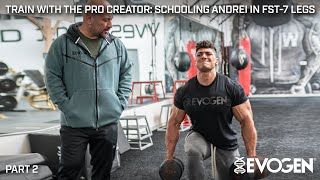 Train with The Pro Creator: Schooling Andrei in FST-7 Legs, Part II