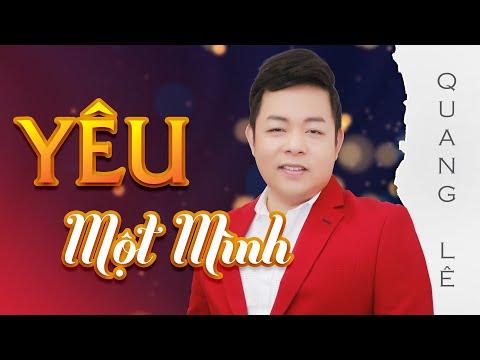 Yêu Một Mình - Quang Lê   Hoa Dương TV