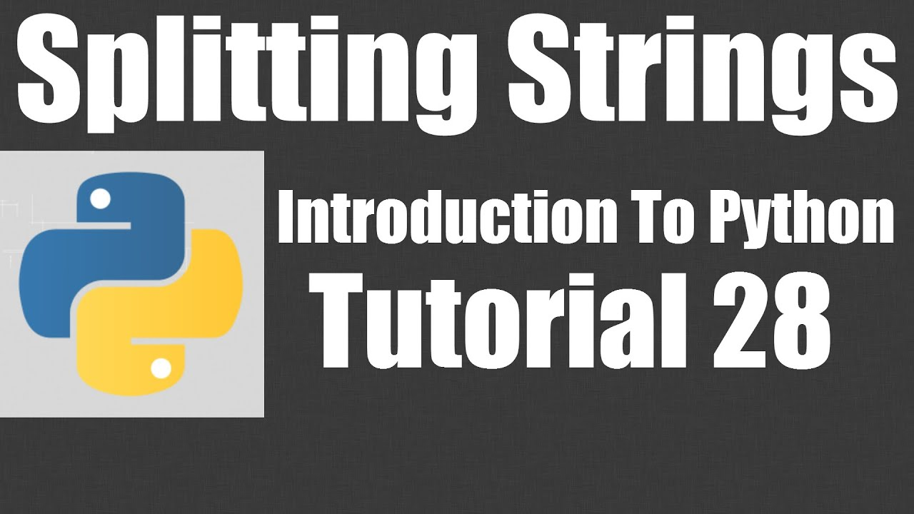 Splitting Strings - Python: Tutorial 28