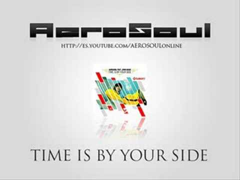 aerosoul feat john ward time is by your side youtube. Black Bedroom Furniture Sets. Home Design Ideas