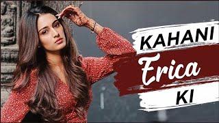 Life Story Of Erica Fernandes | KAHANI ERICA KI | Biography | Serial, Modelling & More