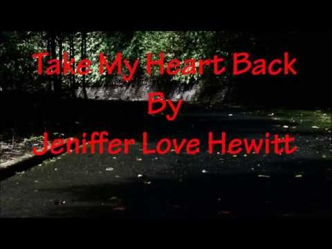 Take My Heart Back (with lyrics) by Jeniffer Love Hewitt