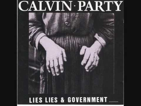 Lies, Lies & Government parts 1 & 2 by Calvin Party