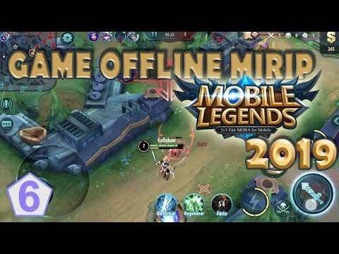 MIRIP BANGET MOBILE LEGENDS ! 6 GAME OFFLINE MIRIP GAME MOBILE LEGENDS 2019 | MOBILE LEGENDS OFFLINE