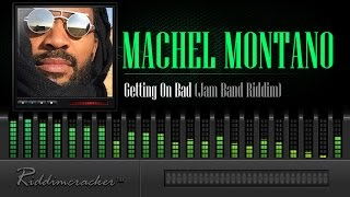 Machel Montano - Getting On Bad (Jam Band Riddim) [Soca 2015]