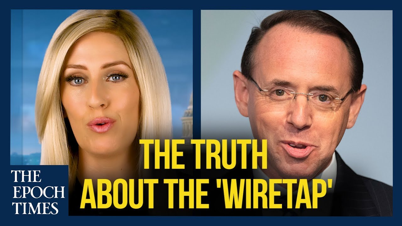 Epoch TImes DECLASSIFIED The Truth About the Rosenstein 'Wiretap' Allegation