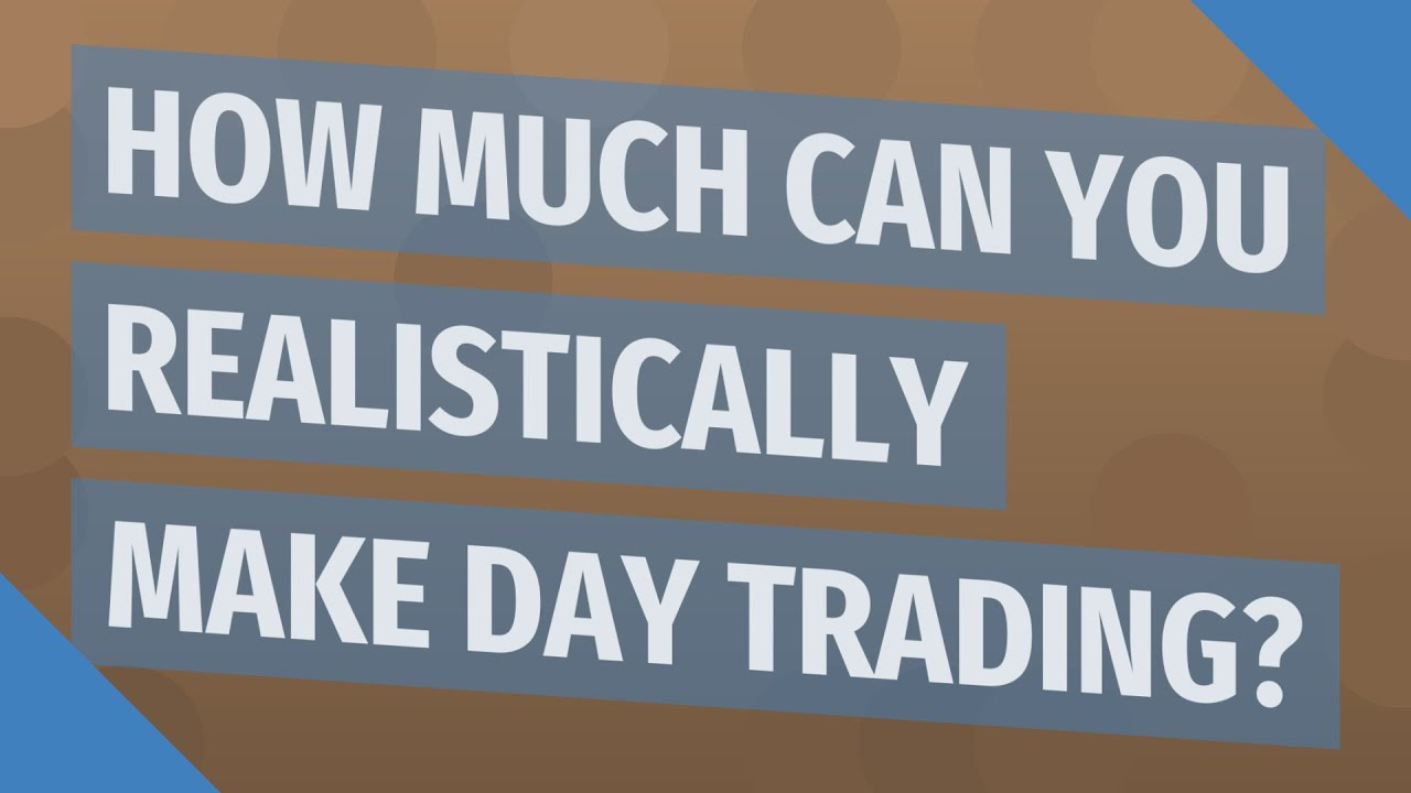 How much can you realistically make day trading? - YouTube
