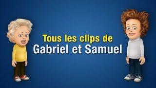 Tous les clips de Gabriel et Samuel