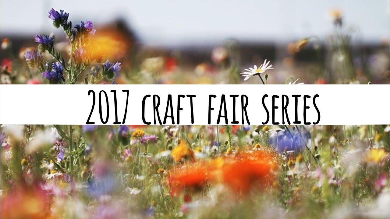2017 Craft Fair Series New Ideas Fresh Approach Youtube