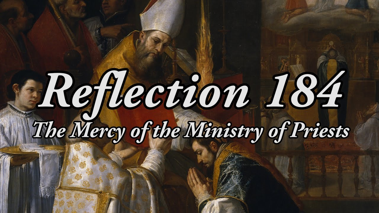 Reflection 184: The Mercy of the Ministry of Priests - July 2