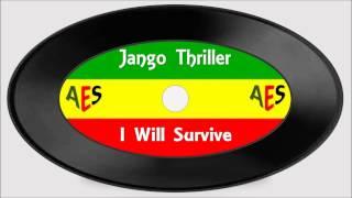 Jango Thriller-I Will Survive