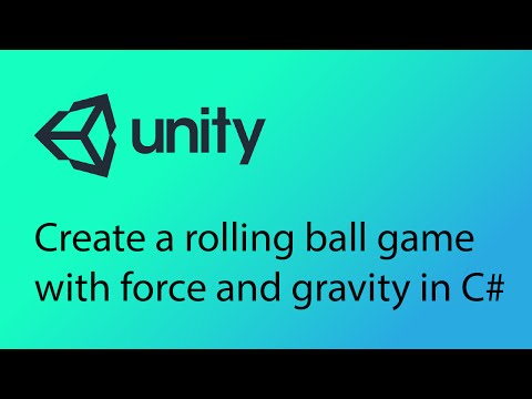 Unity Tutorial 22 - Create a rolling ball game with force and gravity in C#