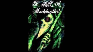 TO KILL A MOCKINGBIRD - Good Girls go to Heaven; Bad Girls go EVERYWHERE! (Lyrics in Description)