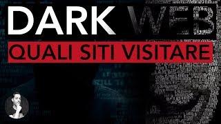 Quali SITI VISITARE nel DARK WEB | DEEP WEB
