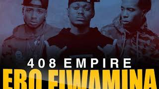 408 EMPIRE ebo fiwamina (official audio) - Zambian Music video 2019