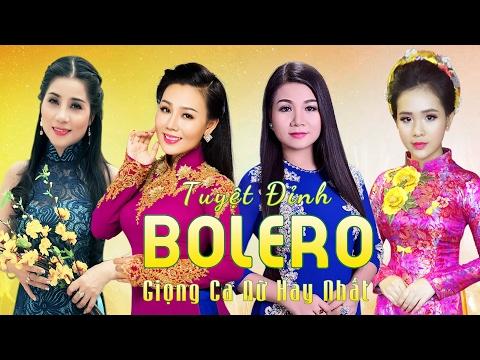 Tuyệt Đỉnh Bolero Tứ Đại Mỹ Nhân - Liên Khúc Nhạc Trữ Tình Bolero Hay Nhất 2017