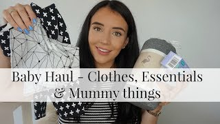 BABY HAUL | BABY CLOTHES, BABY ESSENTIALS AND MUMMY THINGS